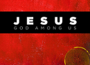 Jesus: God Among Us